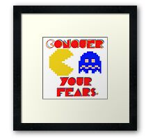 Conquer Your Fears! Framed Print
