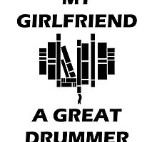 my girlfriend loves a great drummer by ildotch