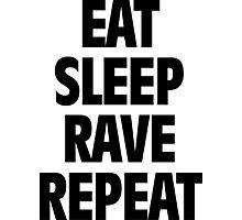 Eat Sleep Rave Repeat Photographic Print