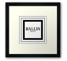 BALLIN - Balmain Parody, (Black on White) Framed Print
