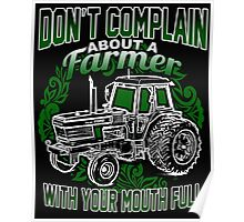 Don't Complain About a Farmer With You Mouth Full - Tshirts & Hoodies Poster