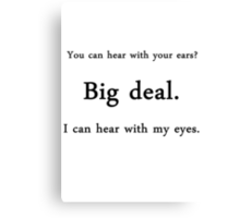 You can hear with your ears? - American Sign Language Canvas Print
