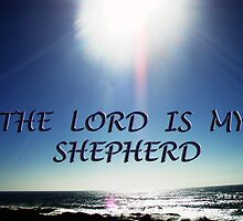 THE LORD IS MY SHEPHERD by Laureen