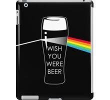 Wish you were beer iPad Case/Skin