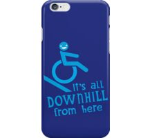 It's all downhill from here iPhone Case/Skin