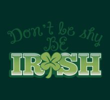 Don't be shy- Be IRISH by jazzydevil