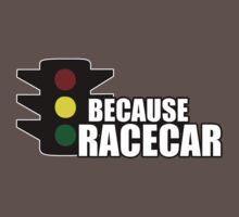 Because Racecar by TswizzleEG