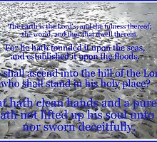 The Earth is the Lord's - Psalm 24 by BlueMoonRose