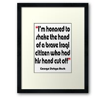 'Shake the hand'- from the surreal George Dubya Bush series Framed Print