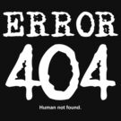 Error 404. Human not found. by FrontierMM