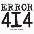 Error 414. Request is too long. by FrontierMM