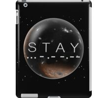 STAY iPad Case/Skin