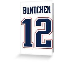 "Tom ""Bundchen"" Brady Greeting Card"
