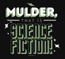 mulder, that is science fiction! by archieleach