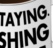 Walter I'm Staying Mug Sticker