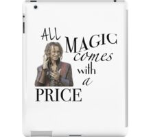 """""""All Magic Comes With A Price"""" iPad Case/Skin"""