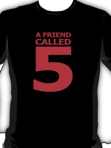 A Friend Called 5 T-Shirt