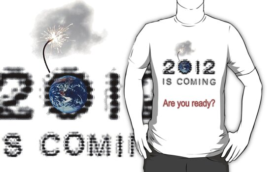 2012 is coming by Steve Wyburn