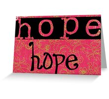 Message of hope Greeting Card