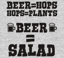 Beer = hops, hops = plants, therefore beer = salad by romysarah