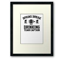 Spring break - drinking team captain Framed Print