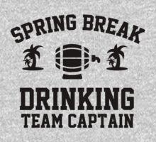 Spring break - drinking team captain by romysarah