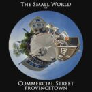 The Small World of Commercial Street, Provincetown by Alyeska