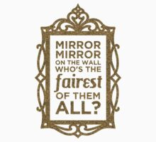 Mirror Mirror On The Wall by heroics