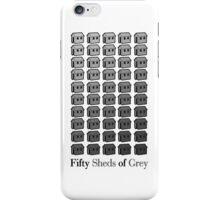Fifty Sheds iPhone Case/Skin