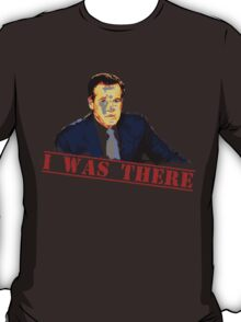 I Was There - Brian Williams T-Shirt