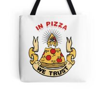 In Pizza We Trust Tote Bag