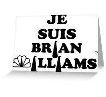 Je Suis Brian Williams Greeting Card