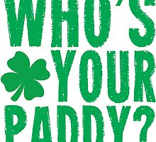 Whos Your Paddy? by WaggSwagg