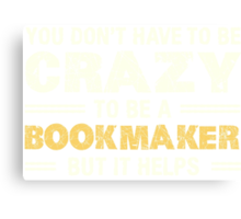 Crazy Helps Bookmaker T-shirt Canvas Print