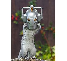 Cyber Squirrel! Be FURRY afraid Doctor Who! Photographic Print