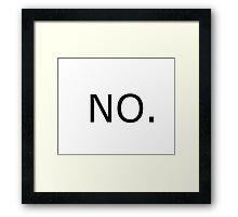 NO. Framed Print