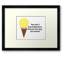 You Can't Buy Happiness (Ice Cream) Framed Print