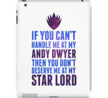 You Can't Handle My Star Lord iPad Case/Skin