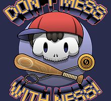 Don't mess with Ness! by claygrahamart