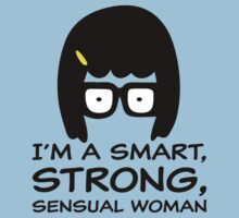 Tina Belcher I'm A Smart, Strong, Sensual Woman T Shirt by bitsnbobs