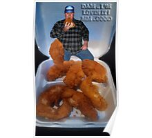 DAM...I'M LOVIN IT...MM GOOD!---JOHN MY TRUCK DRIVER FRIEND ENJOYING HIS CHICKEN TENDERS...PICTURE.. Poster