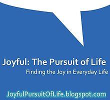 Got Joy? by Joyfulpursuit