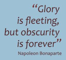Glory is fleeting, but obscurity is forever (Amazing Sayings) Kids Clothes