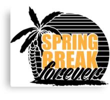 spring break forever Canvas Print