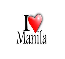 I LOVE MANILA, Filipino, Maynilà, Philippines by TOM HILL - Designer