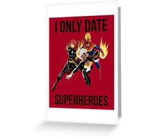 i only date superheroes Greeting Card