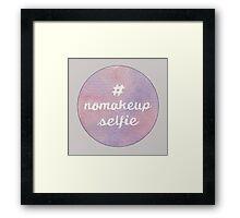 #nomakeupselfie Framed Print
