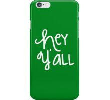 Hey Y'all White iPhone Case/Skin