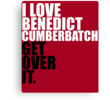I Love Benedict Cumberbatch Canvas Print