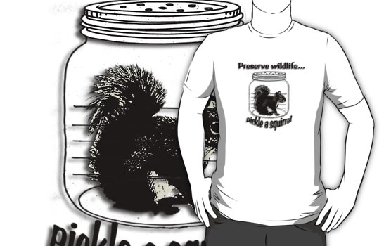 Preserve wildlife... pickle a squirrel by Storm Designs